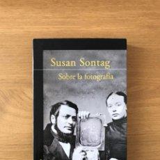 Libros de segunda mano: SOBRE LA FOTOGRAFÍA DE SUSAN SONTAG. Lote 206581998