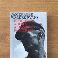 Libros de segunda mano: ELOGIEMOS AHORA A HOMBRES FAMOSOS DE WALKER EVANS. Lote 206582627
