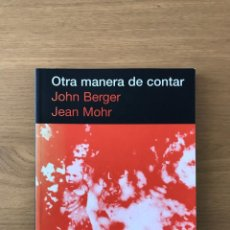 Libros de segunda mano: OTRA MANERA DE CONTAR DE JOHN BERGER. Lote 206584501