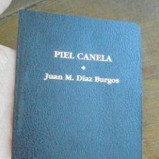 Libri di seconda mano: PIEL CANELA JUAN M. DÍAZ BURGOS 1996 MESTIZO, COLECCIÓN LO MÍNIMO 8, TEXTOS ÁNGEL MATEO CHARRIS. Lote 207244687