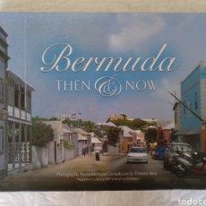 Libros de segunda mano: BERMUDA THEN NOW. THERESA AIREY.CHRISTOPHER GRIMES. RE-IMPRESSIONS, 2008. LIBRO. Lote 207542302
