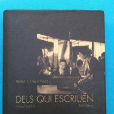 Libros de segunda mano: DELS QUI ESCRIUEN - RETRATS 1967-1983. Lote 207830023