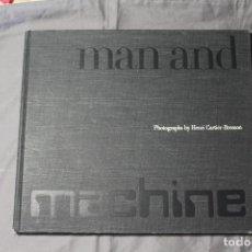 Libros de segunda mano: MAN AND MACHINE. PHOTOGRAPHS BY HENRI CARTIER-BRESSON. TEXTO EN INGLÉS. Lote 207941490
