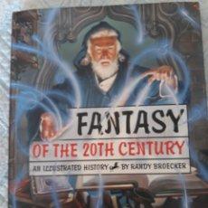 Libros de segunda mano: FANTASY OF THE 20TH CENTURY BY RANDY BROECKER. Lote 207959618