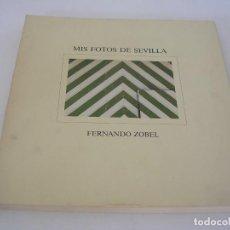 Libros de segunda mano: FERNANDO ZOBEL. MIS FOTOS DE SEVILLA. Lote 207970192