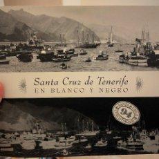 Libros de segunda mano: SANTA CRUZ DE TENERIFE EN BLANCO Y NEGRO - AÑO 1994. MAGNÍFICO EJEMPLAR. COMO NUEVO.. Lote 208198901