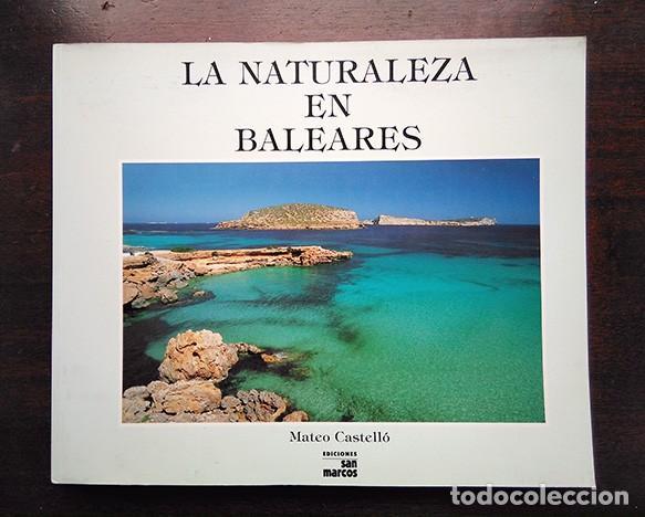LA NATURALEZA EN BALEARES · MATEO CASTELLO (Libros de Segunda Mano - Bellas artes, ocio y coleccionismo - Diseño y Fotografía)