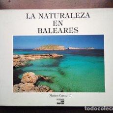 Libros de segunda mano: LA NATURALEZA EN BALEARES · MATEO CASTELLO. Lote 208423327