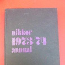 Libros de segunda mano: NIKKOR 1973/74 ANNUAL...LAS MEJORES FOTOS DEL MUNDO EN AQUELLA EPOCA, POR NIKON.... Lote 208736598