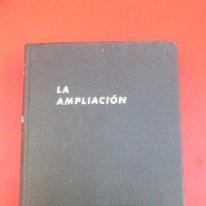 Libros de segunda mano: LA AMPLIACION EN FOTOGRAFIA, MANUAL CLASICO AÑOS 60.. Lote 208738898