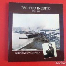 Libros de segunda mano: PACIFICO INEDITO. EXPOSICION DE FOTOGRAFIAS. SIGLO XIX. 1862-1866...GRAN CALIDAD.. Lote 208745295