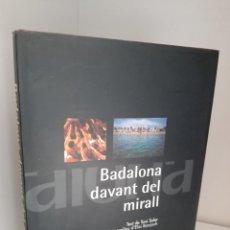 Libros de segunda mano: BADALONA DAVANT DEL MIRALL, TONI SOLER, HISTORIA-FOTOGRAFIA / HISTORY-PHOTOGRAPY, COLUMNA, 1998. Lote 208843497