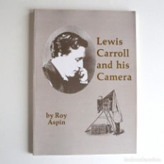 Libros de segunda mano: LEWIS CARROLL AND HIS CAMERA. Lote 208998226