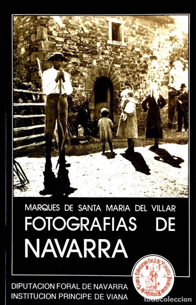 FOTOGRAFIAS DE NAVARRA. MARQUES DE SANTA MARIA DEL PILAR. (Libros de Segunda Mano - Bellas artes, ocio y coleccionismo - Diseño y Fotografía)
