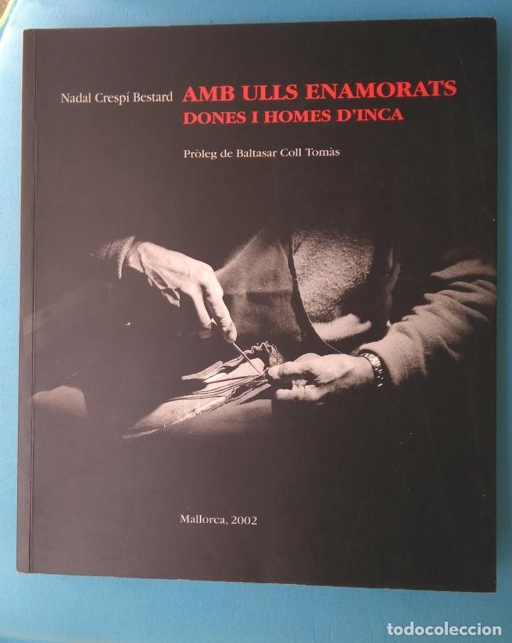 AMB ULLS ENAMORATS DONES I HOMES D'INCA - NADAL CRESPÍ (Libros de Segunda Mano - Bellas artes, ocio y coleccionismo - Diseño y Fotografía)