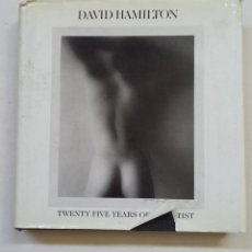 Libros de segunda mano: DAVID HAMILTON. TWENTY FIVE YEARS OF AN ARTIST. TDK322C. Lote 210224225