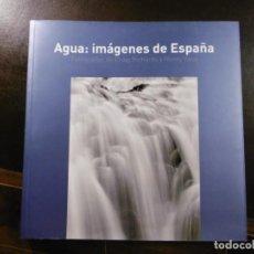 Libros de segunda mano: AGUA: IMÁGENES DE ESPAÑA. FOTOGRAFÍAS DE CRAIG RICHARDS Y HENRY VAUX. FOTOS EN BLANCO Y NEGRO.. Lote 210600615
