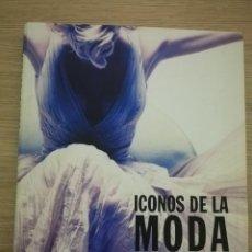 Libros de segunda mano: ICONOS DE LA MODA EL SIGLO XX - ELECTA - SCB. Lote 210819270