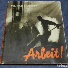 Libros de segunda mano: (MF) FOTOGRAFIA - DR. PAUL WOLFF - ARBEIT !, AÑO 1937, ESCRITO EN ALEMÁN, MUY ILUSTRADO. Lote 210832487