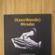 Libros de segunda mano: D(ESCRIBIENDO) MIRADAS. LA EDAD DE PLATA VISTA POR ALFONSO. Lote 211819881