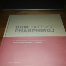 Libros de segunda mano: OHM PHANPHIROJ - UNDERAGE - YOUNG MALE PROSTITUTES IN THAILAND - BRUNO GMÜNDER 2017. Lote 212144190