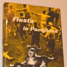 Libros de segunda mano: INGE MORATH / CHAPRESTO ... - FIESTA IN PAMPLONA - 1ª ED. - VERLAG / ZURICH - 1955. Lote 212570416