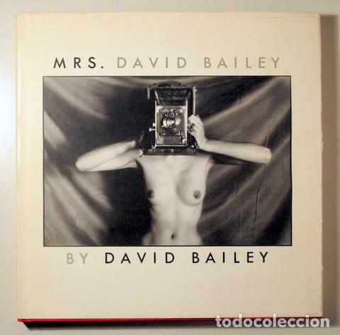 BAILEY, DAVID - MRS. DAVID BAILEY - NEW YORK 1980 - ILUSTRADO - BOOK IN ENGLISH - 1ST EDITION (Libros de Segunda Mano - Bellas artes, ocio y coleccionismo - Diseño y Fotografía)