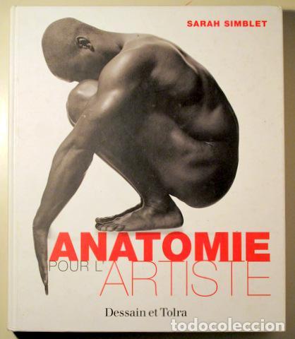 SIMBLET, SARAH - DAVIS, JOHN - ANATOMIE POUR L'ARTISTE - LONDRES 2001 - MUY ILUSTRADO (Libros de Segunda Mano - Bellas artes, ocio y coleccionismo - Diseño y Fotografía)