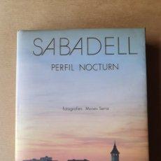 Libros de segunda mano: SABADELL PERFIL NOCTURN - SERRA, MOISÈS - 1994 - LIBRO ILUSTRADO. Lote 212917566