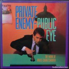 Libros de segunda mano: PRIVATE ENEMY-PUBLIC EYE. THE WORK OF BRUCE CHARLESWORTH – APERTURE FOUNDATION 1989. Lote 213096166