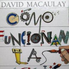 Libros de segunda mano: COMO FUNCIONAN LAS COSAS - DAVID MACAULAY. Lote 213167173