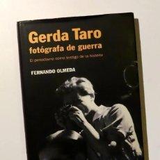 Libros de segunda mano: GERDA TARO, FOTÓGRAFA DE GUERRA - FERNANDO OLMEDA. Lote 213900178