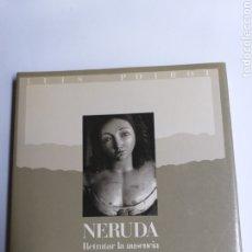 Libros de segunda mano: NERUDA RETRATAR LA AUSENCIA . LUIS POIROT . FOTOGRAFÍA. Lote 214380661