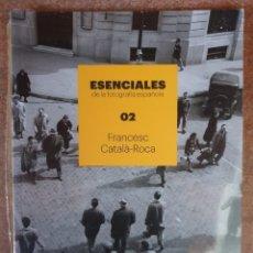 Libros de segunda mano: ESENCIALES DE LA FOTOGRAFÍA ESPAÑOLA - 02 FRANCESC CATALÁ ROCA - PRECINTADO - ED. PHOTOESPAÑA. Lote 214384701