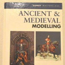 Libros de segunda mano: MODELISMO ANTIGUO Y MEDIEVAL - OSPREY - ANCIENT & MEDIEVAL MODELLING - EN INGLÉS. Lote 214559853