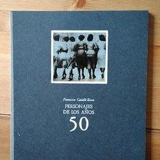 Libros de segunda mano: FRANCESC CATALÀ-ROCA · PERSONAJES DE LOS AÑOS 50. GRANADA, 1985. Lote 214616896