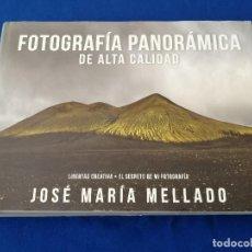 Libros de segunda mano: JOSE MARIA MELLADO -FOTOGRAFIA PANORAMICA DE ALTA CALIDAD. Lote 214630196
