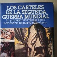 Libros de segunda mano: LOS CARTELES DE LA II GUERRA MUNDIAL 1978. Lote 215662463