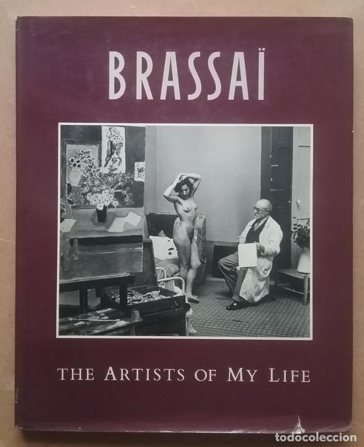 BRASSAÏ FOTOGRAFÍA LIBRO THE ARTIST OF MY LIFE (Libros de Segunda Mano - Bellas artes, ocio y coleccionismo - Diseño y Fotografía)