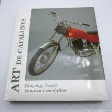 Libros de segunda mano: ART DE CATALUNYA DISSENY VESTIT MONEDES I MEDALLES. Lote 216013461