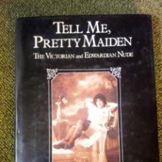 Libros de segunda mano: TELL ME,PRETTY MAIDEN / RONALD PEARSALL ( THE VICTORIAN AND EDWARDIAN NUDE ). Lote 216353815