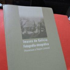 Libri di seconda mano: IMAXES DE GALICIA: FOTOGRAFÍA ETNOGRÁFICA (HOMENAXE A XAQUÍN LORENZO). EDITA XUNTA DE GALICIA. 2004.. Lote 216537557