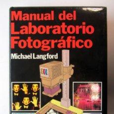 Libros de segunda mano: MANUAL DEL LABORATORIO FOTOGRÁFICO. MICHAEL LANGFORD. H. BLUME EDICIONES 1981. ILUSTRADO. TAPA DURA.. Lote 216607107