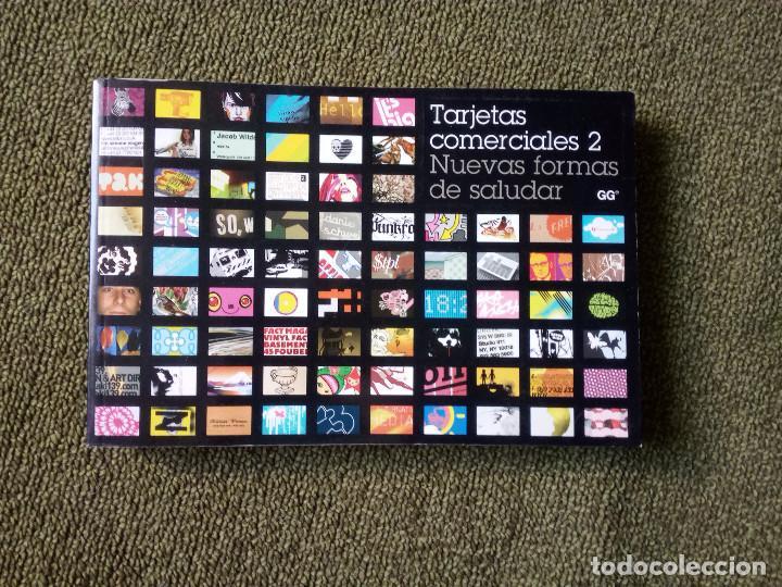 TARJETAS COMERCIALES 2. NUEVAS FORMAS DE SALUDAR. (GUSTAVO GILI, DISEÑO GRÁFICO) (Libros de Segunda Mano - Bellas artes, ocio y coleccionismo - Diseño y Fotografía)