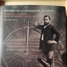Libros de segunda mano: HISTORIA DE LA FOTOGRAFÍA EN ESPAÑA PÚBLIO LÓPEZ 2005. Lote 216802938