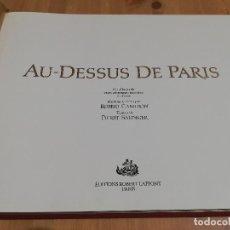 Libros de segunda mano: AU DESSUS DE PARIS (CAMERON ET SALINGER). Lote 217041681