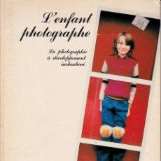 Livres d'occasion: L'ENFANT PHOTOGRAPHE. LA PHOTOGRAPHIE À DÉVELOPPEMENT INSTANTANÉ.. Lote 217146256