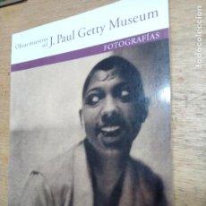 Libros de segunda mano: OBRAS MAESTRAS DEL J.PAUL GETTY MUSEUM: FOTOGRAFÍAS. Lote 218030763