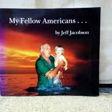 Libros de segunda mano: MY FELLOW AMERICANS... PHOTOGRAPHS BY JEFF JACOBSON. Lote 218147116