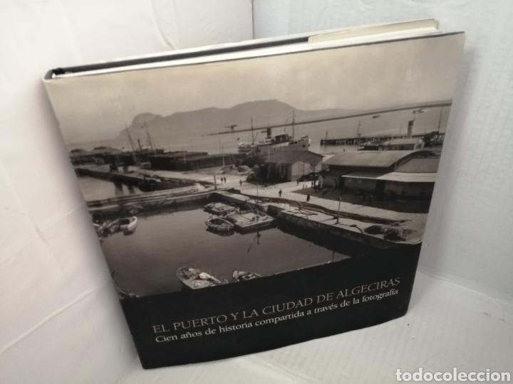Libros de segunda mano: El puerto y la ciudad de Algeciras: cien años de historia compartida a través de la fotografía (1ED) - Foto 12 - 218061228